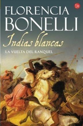 indias-blancas-ii-la-vuelta-del-ranquel-florencia-bonelli-D_NQ_NP_816551-MLA40148014432_122019-F